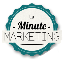 La minute marketing